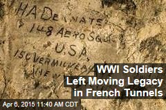 WWI Soldiers Left Moving Legacy in French Tunnels