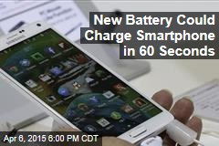 New Battery Could Charge Smartphone in 60 Seconds