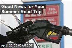 Good News for Your Summer Road Trip