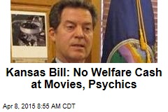 Kansas Bill Bars Welfare Cash at Movies, Psychics