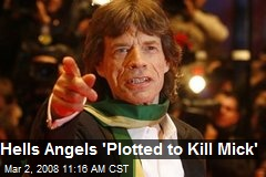 Hells Angels 'Plotted to Kill Mick'