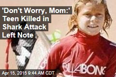 'Don't Worry, Mom:' Teen Killed in Shark Attack Left Note