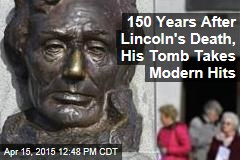 150 Years After Lincoln's Death, His Tomb Takes Modern Hits