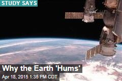 Why the Earth 'Hums'