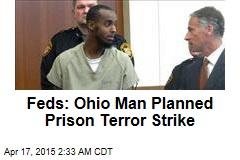 Feds: Ohio Man Planned Prison Terror Strike