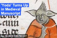 'Yoda' Turns Up in Medieval Manuscript