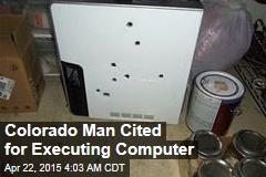 Colorado Man Cited for Executing Computer