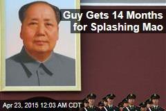 Guy Gets 14 Months for Splashing Mao