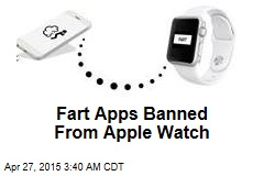Fart Apps Banned From Apple Watch