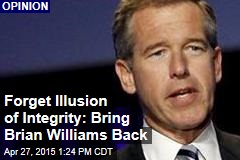 Forget Illusion of Integrity: Bring Brian Williams Back