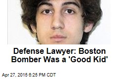 Defense Lawyer: Boston Bomber Was a 'Good Kid'