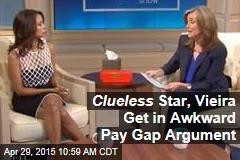 Clueless Star, Vieira Get in Awkward Pay Gap Argument