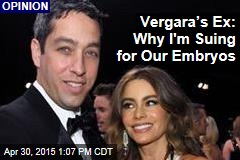 Vergara's Ex: Why I'm Suing for Our Embryos
