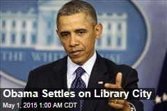 Obama Settles on Library City