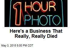 Here's a Business That Really, Really Died