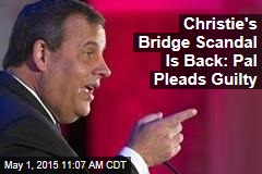 Christie's Bridge Scandal Is Back: Pal Pleads Guilty