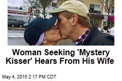 Woman Seeking 'Mystery Kisser' Hears From His Wife