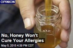 No, Honey Won't Cure Your Allergies