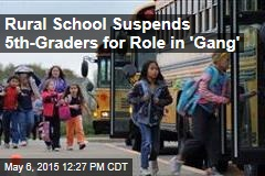 School Suspends 5th-Graders for Role in 'Gang'