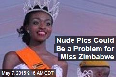 Nude Pics Could Be a Problem for Miss Zimbabwe