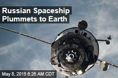Russian Spaceship Plummets to Earth