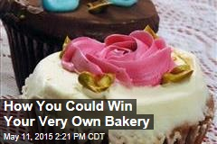How You Could Win Your Very Own Bakery