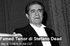 Famed Tenor di Stefano Dead