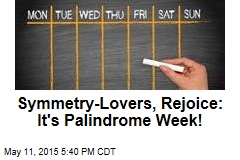 Symmetry-Lovers, Rejoice: It's Palindrome Week!