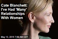 Cate Blanchett: I've Had 'Many' Relationships With Women
