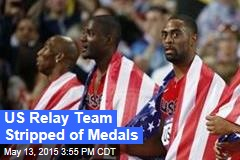 US Relay Team Stripped of Medals