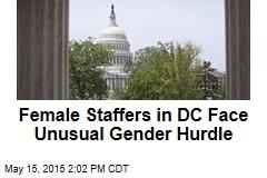 Female Staffers in DC Face Unusual Gender Hurdle