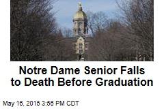 Notre Dame Senior Falls to Death Before Graduation