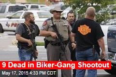 9 Dead in Biker-Gang Shootout