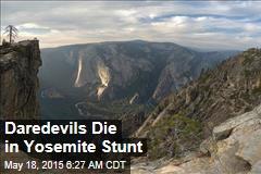 Daredevils Die in Yosemite Stunt