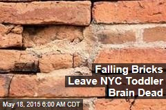 Falling Bricks Leave NYC Toddler Brain Dead