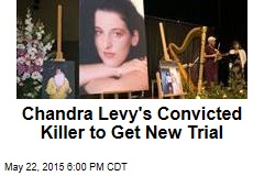 Chandra Levy's Convicted Killer to Get New Trial