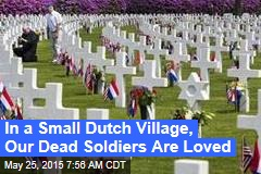 In a Small Dutch Village, Our Dead Soldiers Are Loved