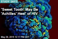 'Sweet Tooth' May Be 'Achilles Heel' of HIV