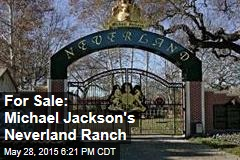 For Sale: Michael Jackson's Neverland Ranch