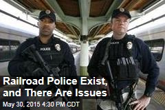 Railroad Police Exist, and There Are Issues