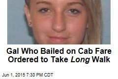 Gal Who Bailed on Cab Ordered to Walk 30 Miles