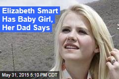 Elizabeth Smart Has Baby Girl, Her Dad Says