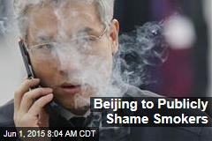Beijing to Publicly Shame Smokers