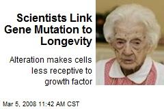 Scientists Link Gene Mutation to Longevity