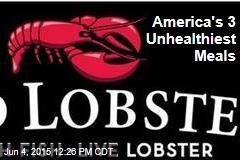 America's 3 Unhealthiest Meals