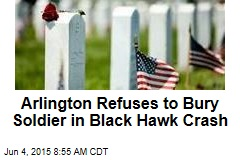 Arlington Refuses to Bury Soldier in Black Hawk Crash