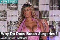 Why Do Docs Botch Surgeries?