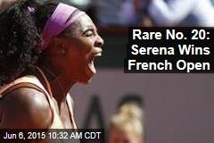 Rare No. 20: Serena Wins French Open