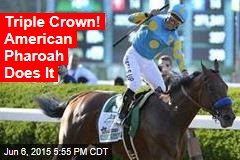 Triple Crown! American Pharoah Does It