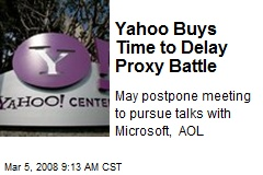 Yahoo Buys Time to Delay Proxy Battle